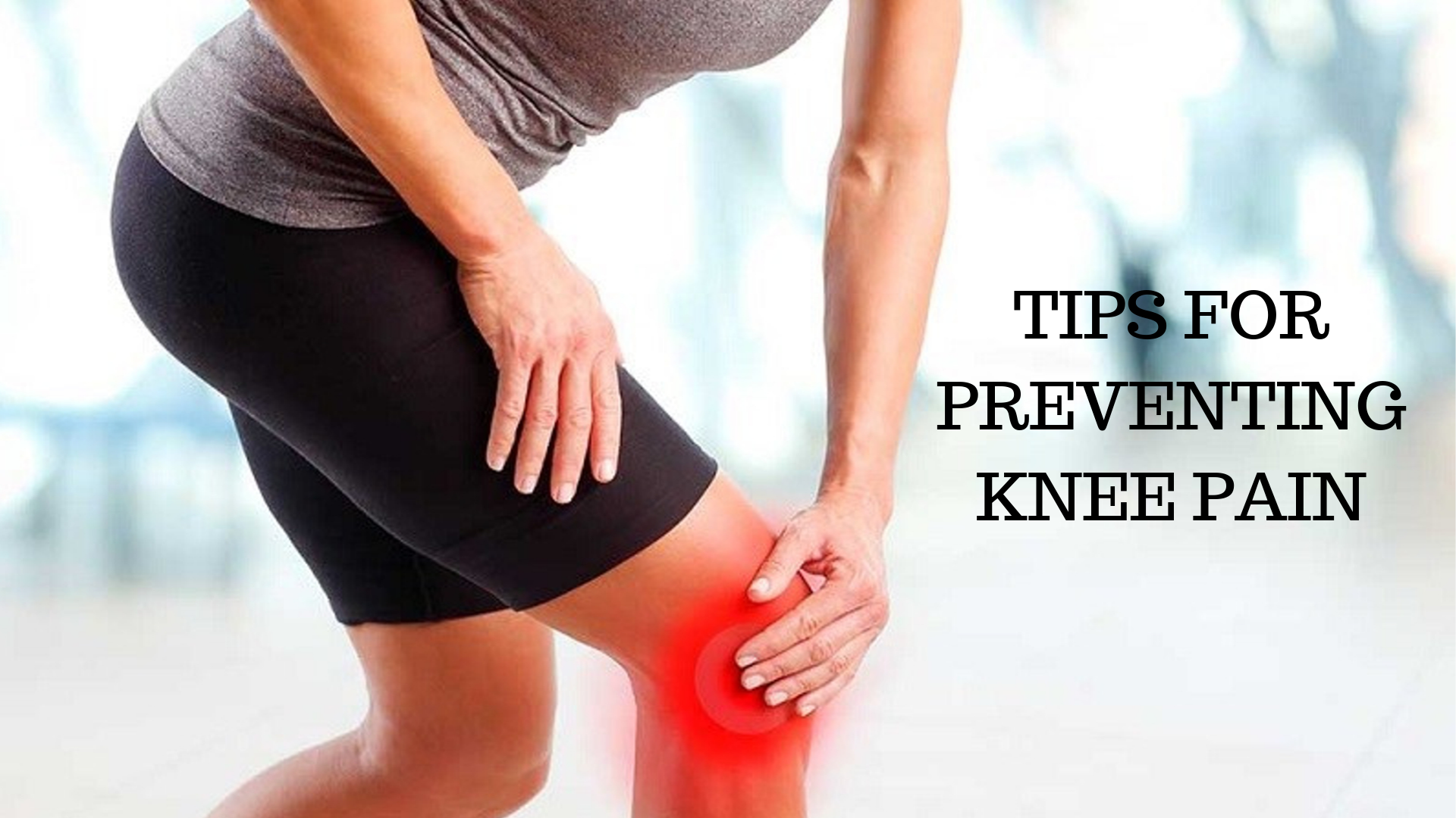 Tips for Preventing Knee Pain